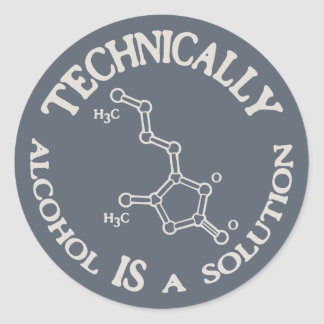 Alcohol, A Solution Round Sticker