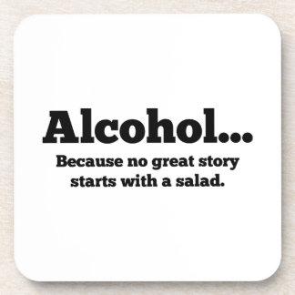 Alcohol... Because no great story starts with a sa Coaster