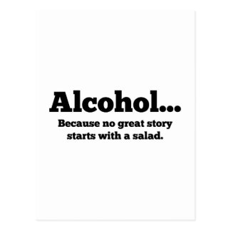 Alcohol... Because no great story starts with a sa Postcard