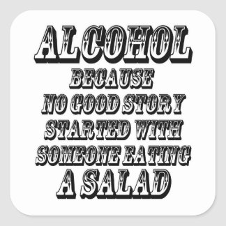 ALCOHOL - Because Square Sticker