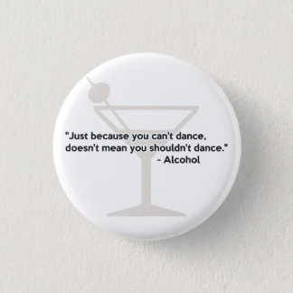 Alcohol Confidence Dancing 3 Cm Round Badge