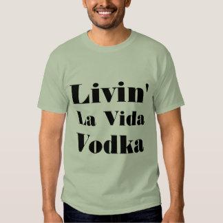 Alcohol Humor Living la vida vodka Party T Shirt