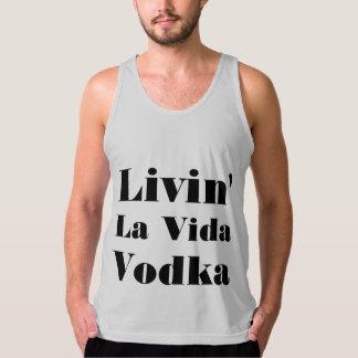 Alcohol Humor Living la vida vodka Party Tank
