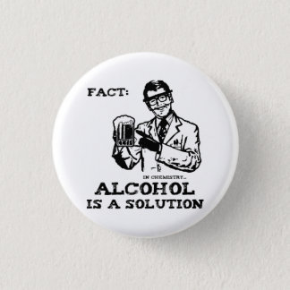 Alcohol is a Solution in Chemistry Retro 3 Cm Round Badge
