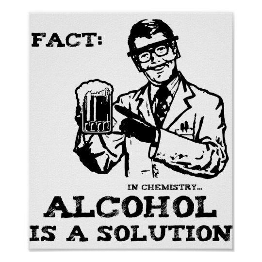 Alcohol is a Solution in Chemistry Retro Poster