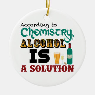 Alcohol is a Solution Round Ceramic Decoration