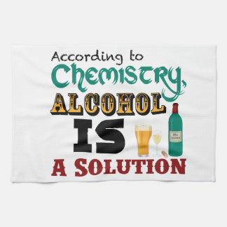 Alcohol is a Solution Tea Towel