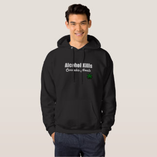 Alcohol Kills Cannabis Heals Hoodie Pullover