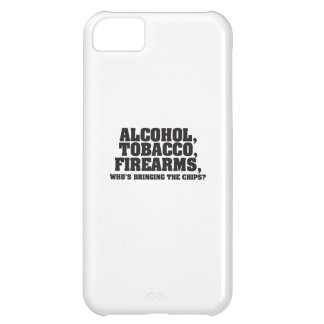 Alcohol Tobacco Firearms Who's bringing the chips? iPhone 5C Case
