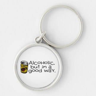 Alcoholic But In A Good Way Beer Silver-Colored Round Key Ring