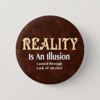 Alcoholic Reality 6 Cm Round Badge
