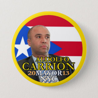 Aldolfo Carrion for NYC Mayor in 2013 7.5 Cm Round Badge