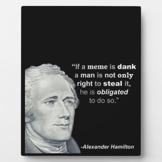 Alexander Hamilton's Dank Meme - 8x10 Display Plaque