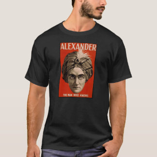 Alexander the man who knows Magic T-Shirt