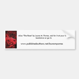 Alias The Rose Bumper Sticker