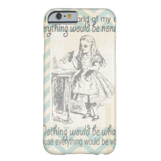 Alice in Wonderland Gifts iPhone 6 Case