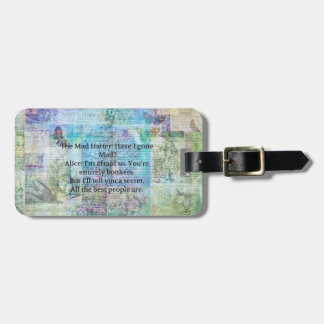Alice in Wonderland Whimsical Bonkers Quote Luggage Tag