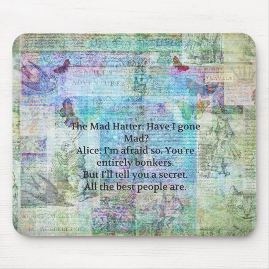 Alice in Wonderland Whimsical Bonkers Quote Mouse Pad
