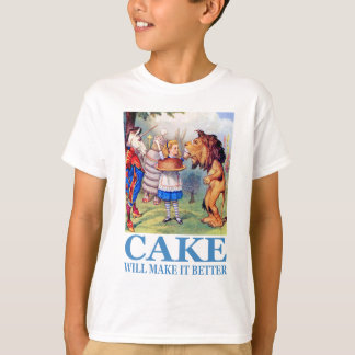 """ALICE SAYS, """"CAKE WILL MAKE IT BETTER"""" T-Shirt"""