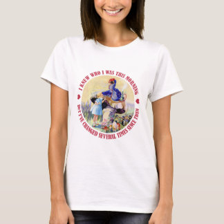 ALICE SAYS I KNEW WHO I WAS THIS MORNING T-Shirt