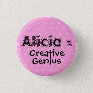Alicia = Creative, Genius 3 Cm Round Badge