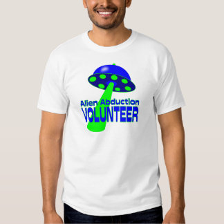 Alien Abduction Volunteer T Shirts