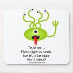 Alien from Pluto mousepad