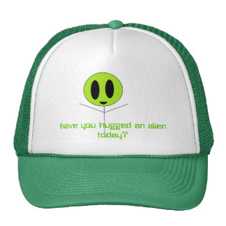 alien hug, have you hugged an alien today? cap