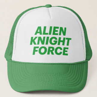 ALIEN KNIGHT FORCE fun slogan trucker hat
