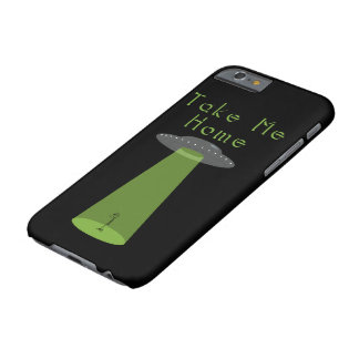 "Alien ""Take me home"" quote Barely There iPhone 6 Case"