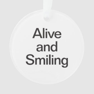alive and smiling
