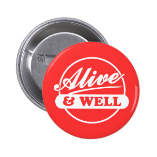 Alive and Well 6 Cm Round Badge