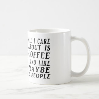 All About Coffee and maybe three people Coffee Mug