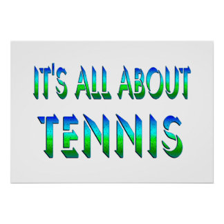All About Tennis Posters