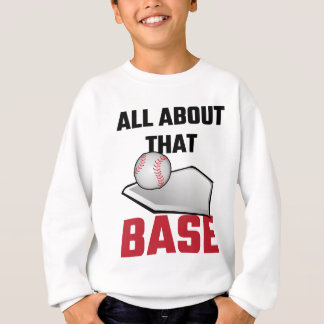 All About That Base Baseball Sweatshirt
