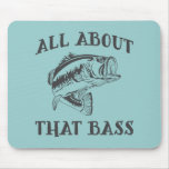 All About That Bass Mouse Pad