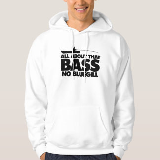 All about that bass no bluegill pullover