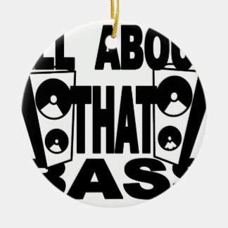 ALL ABOUT THAT BASS.png Round Ceramic Decoration