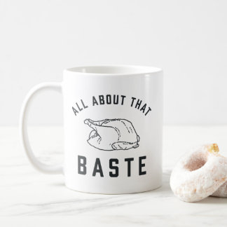 All About That Baste Thanksgiving Coffee Mug