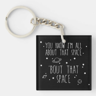 All About That Space, 'bout That Space Double-Sided Square Acrylic Key Ring