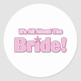 All About The Bride Round Sticker