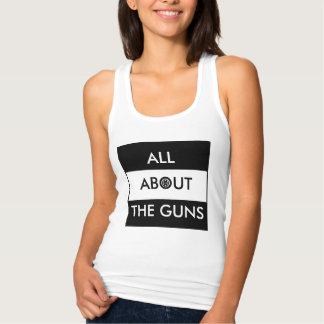 ALL ABOUT THE GUNS TANK TOP