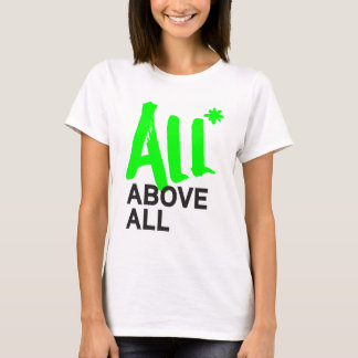 All* Above All T-Shirt
