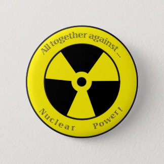 All against ... Nuclear power! 6 Cm Round Badge