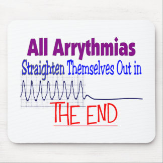 All arrhythmias straighten themselves out END Mouse Mat