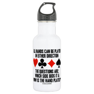 All (Bridge) Hands Can Be Played Either Direction 532 Ml Water Bottle