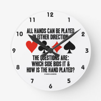 All (Bridge) Hands Can Be Played Either Direction Clocks