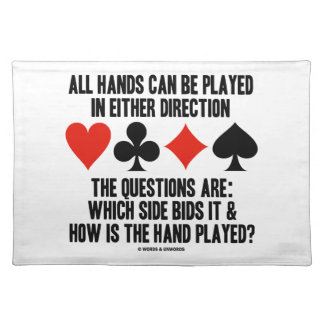 All (Bridge) Hands Can Be Played Either Direction Place Mat
