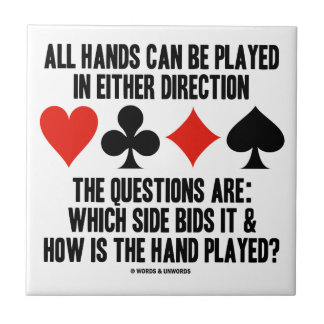 All (Bridge) Hands Can Be Played Either Direction Small Square Tile
