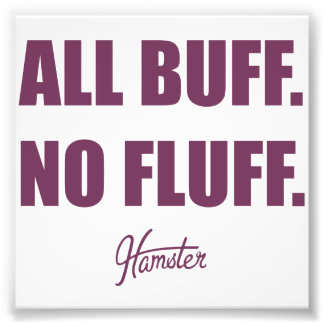 All Buff No Fluff Fat Hamster Commercial Photographic Print